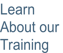 Learn About our  Training
